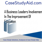 A BUSINESS LEADERS INVOLVEMENT IN THE IMPROVEMENT OF EDUCATION