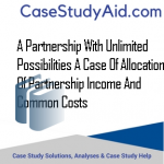 A PARTNERSHIP WITH UNLIMITED POSSIBILITIES A CASE OF ALLOCATION OF PARTNERSHIP INCOME AND COMMON COSTS