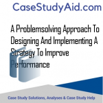 A PROBLEMSOLVING APPROACH TO DESIGNING AND IMPLEMENTING A STRATEGY TO IMPROVE PERFORMANCE