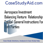 AEROSPACE INVESTMENT BALANCING VENTURE  RELATIONSHIP CAPITAL  GENERAL INSTRUCTIONS FOR BOTH PARTIES