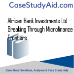 AFRICAN BANK INVESTMENTS LTD BREAKING THROUGH MICROFINANCE FRONTIERS
