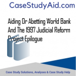 AIDING OR ABETTING WORLD BANK AND THE 1997 JUDICIAL REFORM PROJECT EPILOGUE