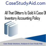 ALL THAT GLITTERS IS GOLD A CASE OF INVENTORY ACCOUNTING POLICY