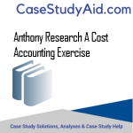 ANTHONY RESEARCH A COST ACCOUNTING EXERCISE
