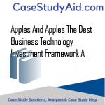 APPLES AND APPLES THE DEST BUSINESS TECHNOLOGY INVESTMENT FRAMEWORK A