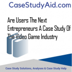 ARE USERS THE NEXT ENTREPRENEURS A CASE STUDY OF THE VIDEO GAME INDUSTRY