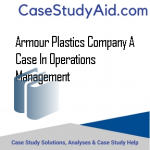 ARMOUR PLASTICS COMPANY A CASE IN OPERATIONS MANAGEMENT