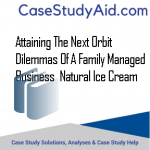 ATTAINING THE NEXT ORBIT DILEMMAS OF A FAMILY MANAGED BUSINESS  NATURAL ICE CREAM
