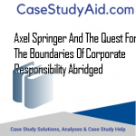 AXEL SPRINGER AND THE QUEST FOR THE BOUNDARIES OF CORPORATE RESPONSIBILITY ABRIDGED