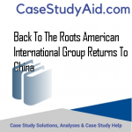 BACK TO THE ROOTS AMERICAN INTERNATIONAL GROUP RETURNS TO CHINA