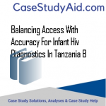 BALANCING ACCESS WITH ACCURACY FOR INFANT HIV DIAGNOSTICS IN TANZANIA B