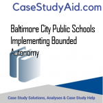 BALTIMORE CITY PUBLIC SCHOOLS IMPLEMENTING BOUNDED AUTONOMY