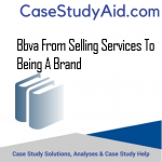 BBVA FROM SELLING SERVICES TO BEING A BRAND