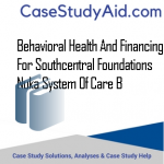 BEHAVIORAL HEALTH AND FINANCING FOR SOUTHCENTRAL FOUNDATIONS NUKA SYSTEM OF CARE B