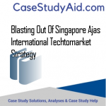 BLASTING OUT OF SINGAPORE AJAS INTERNATIONAL TECHTOMARKET STRATEGY
