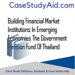 BUILDING FINANCIAL MARKET INSTITUTIONS IN EMERGING ECONOMIES THE GOVERNMENT PENSION FUND OF THAILAND