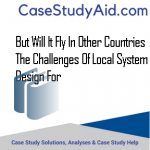 BUT WILL IT FLY IN OTHER COUNTRIES THE CHALLENGES OF LOCAL SYSTEM DESIGN FOR