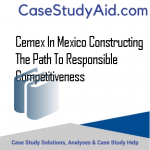 CEMEX IN MEXICO CONSTRUCTING THE PATH TO RESPONSIBLE COMPETITIVENESS