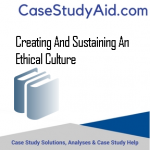 CREATING AND SUSTAINING AN ETHICAL CULTURE