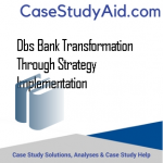 DBS BANK TRANSFORMATION THROUGH STRATEGY IMPLEMENTATION