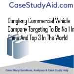 DONGFENG COMMERCIAL VEHICLE COMPANY TARGETING TO BE NO 1 IN CHINA AND TOP 3 IN THE WORLD