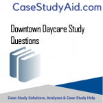 DOWNTOWN DAYCARE STUDY QUESTIONS