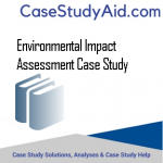 ENVIRONMENTAL IMPACT ASSESSMENT CASE STUDY