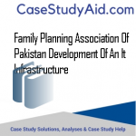 FAMILY PLANNING ASSOCIATION OF PAKISTAN DEVELOPMENT OF AN IT INFRASTRUCTURE
