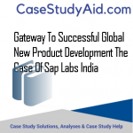 GATEWAY TO SUCCESSFUL GLOBAL NEW PRODUCT DEVELOPMENT THE CASE OF SAP LABS INDIA