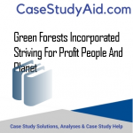 GREEN FORESTS INCORPORATED STRIVING FOR PROFIT PEOPLE AND PLANET