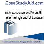 IM AN AUSTRALIAN GET ME OUT OF HERE THE HIGH COST OF CONSULAR SUPPORT