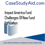IMPACT AMERICA FUND CHALLENGES OF NEW FUND FORMATION