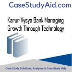 KARUR VYSYA BANK MANAGING GROWTH THROUGH TECHNOLOGY