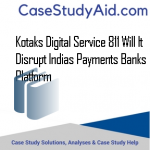 KOTAKS DIGITAL SERVICE 811 WILL IT DISRUPT INDIAS PAYMENTS BANKS PLATFORM