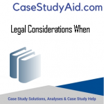 LEGAL CONSIDERATIONS WHEN