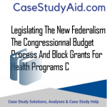 LEGISLATING THE NEW FEDERALISM THE CONGRESSIONNAL BUDGET PROCESS AND BLOCK GRANTS FOR HEALTH PROGRAMS C