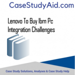 LENOVO TO BUY IBM PC INTEGRATION CHALLENGES