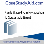 MANILA WATER FROM PRIVATISATION TO SUSTAINABLE GROWTH