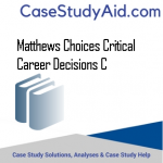 MATTHEWS CHOICES CRITICAL CAREER DECISIONS C