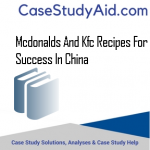 MCDONALDS AND KFC RECIPES FOR SUCCESS IN CHINA