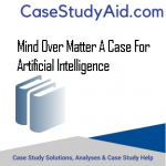 MIND OVER MATTER A CASE FOR ARTIFICIAL INTELLIGENCE