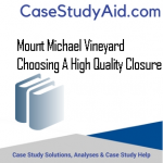 MOUNT MICHAEL VINEYARD CHOOSING A HIGH QUALITY CLOSURE