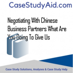 NEGOTIATING WITH CHINESE BUSINESS PARTNERS WHAT ARE YOU GOING TO GIVE US