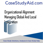 ORGANIZATIONAL ALIGNMENT MANAGING GLOBAL AND LOCAL INTEGRATION