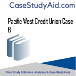 PACIFIC WEST CREDIT UNION CASE B