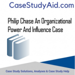 PHILIP CHASE AN ORGANIZATIONAL POWER AND INFLUENCE CASE