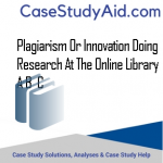 PLAGIARISM OR INNOVATION DOING RESEARCH AT THE ONLINE LIBRARY A B  C