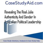 REVEALING THE REAL JULIA AUTHENTICITY AND GENDER IN AUSTRALIAN POLITICAL LEADERSHIP