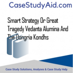 SMART STRATEGY OR GREAT TRAGEDY VEDANTA ALUMINA AND THE DONGRIA KONDHS