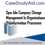 SPM ADS COMPANY CHANGE MANAGEMENT IN ORGANIZATIONAL TRANSFORMATION PROCESSES